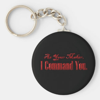 As Your Maker I Command You Basic Round Button Keychain