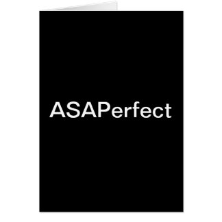 ASAPerfect,  As Soon As Perfect Card