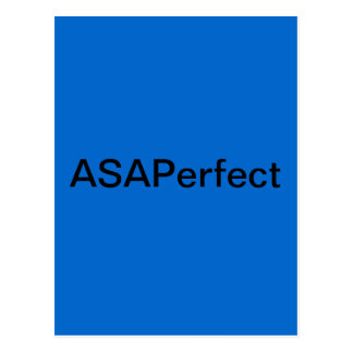ASAPerfect,  As Soon As Perfect Postcard