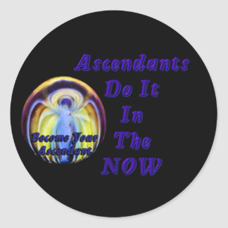 Ascendants Do It In The NOW Classic Round Sticker