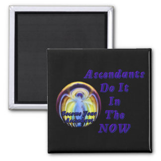 Ascendants Do It In The NOW Magnet