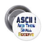 ASCII And Thou Shall Receive Buttons