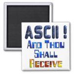 ASCII And Thou Shall Receive Magnet