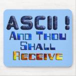 ASCII And Thou Shall Receive Mousepads
