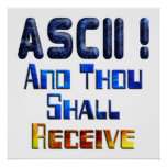 ASCII And Thou Shall Receive Poster