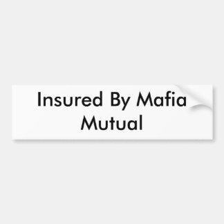 Asegurado por la mafia mutua pegatina de parachoque