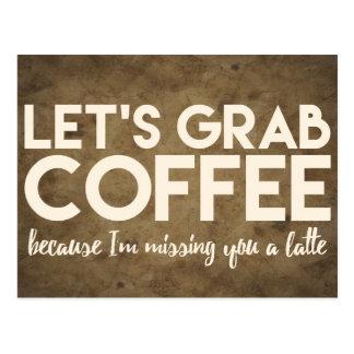 Asgamos el café porque falto usted un latte tarjetas postales