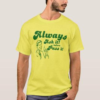 Ash it before Pass it T-Shirt