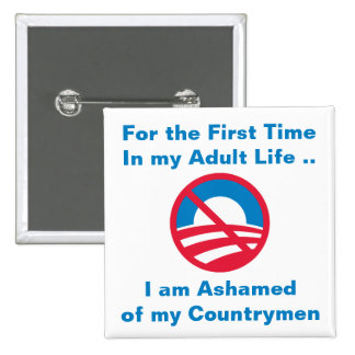 Ashamed of Countrymen Pins