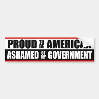 Ashamed Of My Government! Car Bumper Sticker