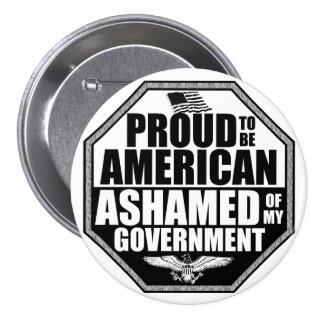 Ashamed Of My Government Pinback Button