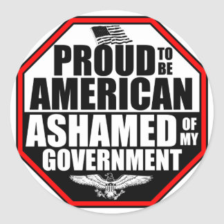 Ashamed Of My Government! Sticker