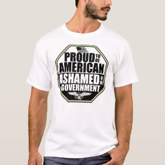 Ashamed Of My Government! T-Shirt