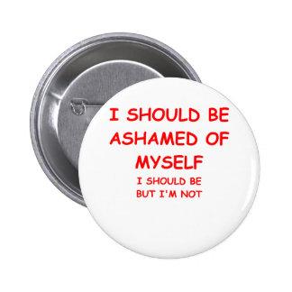 ashamed pinback buttons