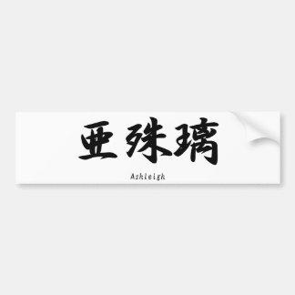 Ashleigh translated into Japanese kanji symbols. Bumper Sticker
