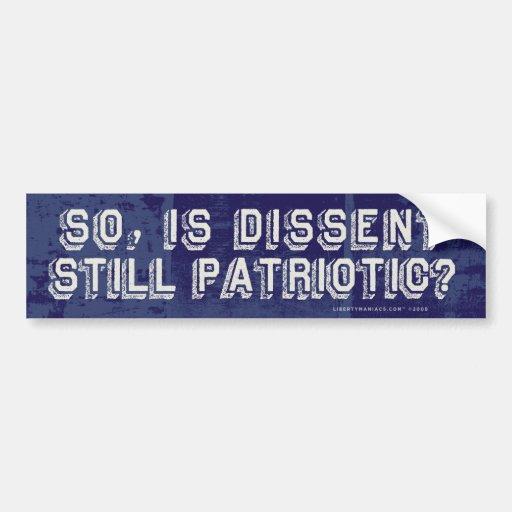 ¿Así pues, sigue siendo el desacuerdo patriótico?  Pegatina Para Auto