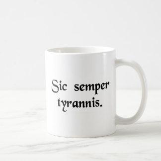 Así siempre a los tiranos taza de café