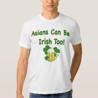 Asians Can be Irish Funny St. Patrick's Day T Shirt