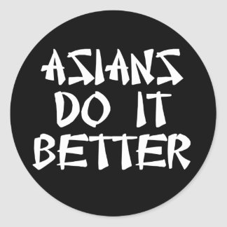 Asians Do It Better Round Stickers