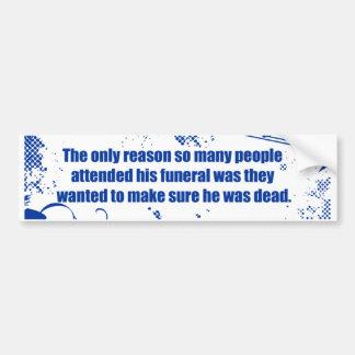 Asista a su entierro pegatina para auto