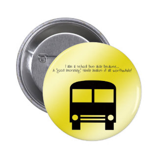 Asistente del autobús - un botón de la sonrisa de  pin