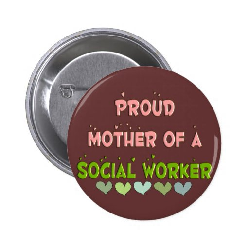 ASISTENTE SOCIAL orgulloso de la madre Pin Redondo De 2 Pulgadas