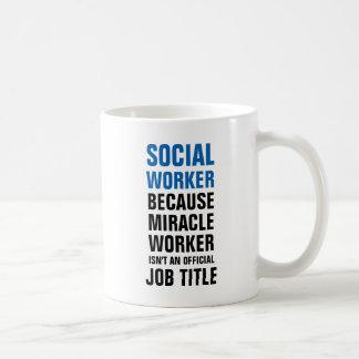 Asistente social porque el hacedor de milagros no taza de café
