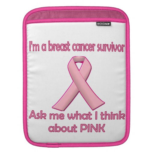 Ask a breast cancer survivor about pink! sleeves for iPads