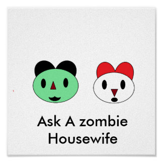 Ask A zombie Housewife Print