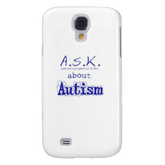 ASK about Autism Samsung S4 Case