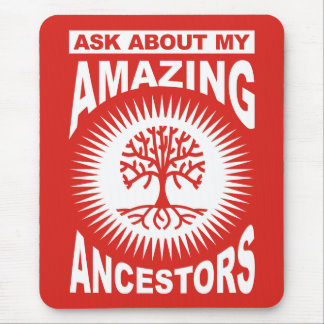 Ask About My Amazing Ancestors Mouse Pad
