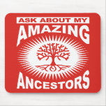 Ask About My Amazing Ancestors Mousepads