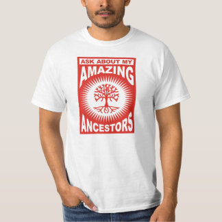 Ask About My Amazing Ancestors T-Shirt