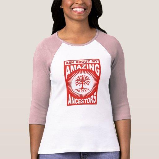 Ask About My Amazing Ancestors T Shirts