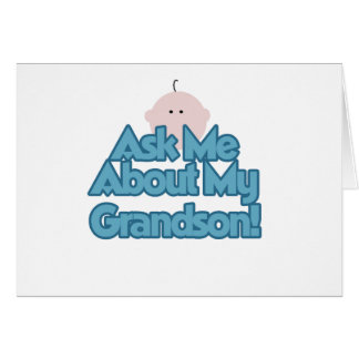 Ask About My Grandson Greeting Card