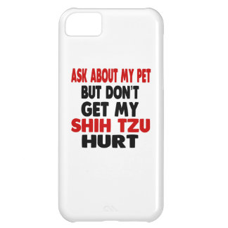 Ask About my Shih Tzu iPhone 5C Case