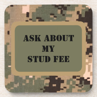"""""""Ask about my stud fee"""" - Black with Camouflage Beverage Coaster"""