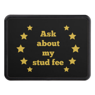 """""""Ask about my stud fee"""" - Black with Gold Star Tow Hitch Cover"""