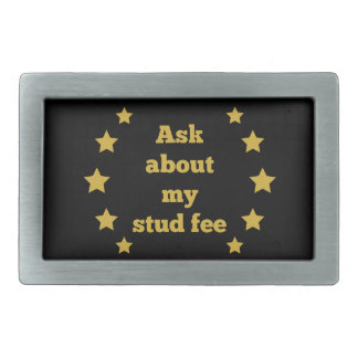 """Ask about my stud fee"" - Black with Gold Stars Belt Buckle"