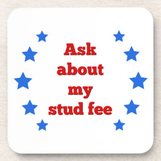 """""""Ask about my stud fee"""" - Red with Blue Stars Drink Coaster"""