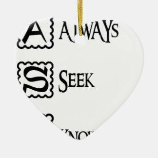 Ask, always seek knowledge ceramic ornament
