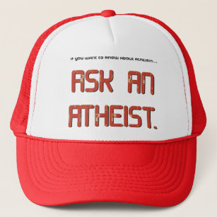 ae136a37586 Ask and atheist. trucker hat