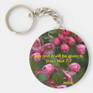 Ask and it will be given to you - Mat 7... Basic Round Button Keychain