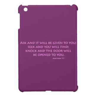 Ask and it will be given to you (Matthew 7:7) Case For The iPad Mini