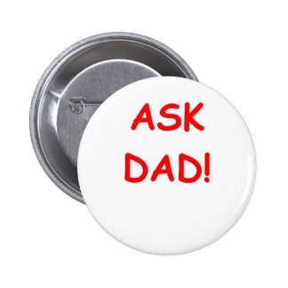 ask dad pinback buttons