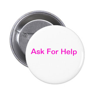 Ask For Help Pinback Button