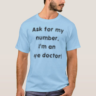 Ask for my number. T-Shirt