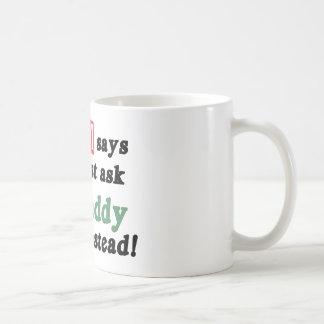 Ask G-Daddy Instead Classic White Coffee Mug