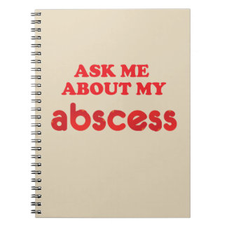 Ask Me About Abscess Notebook