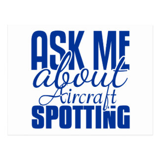 Ask Me About Aircraft Spotting Postcard